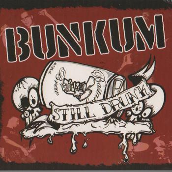 bunkum still drunk