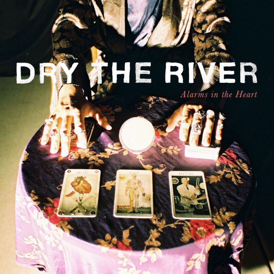 DryTheRiver_AlarmsintheHeart