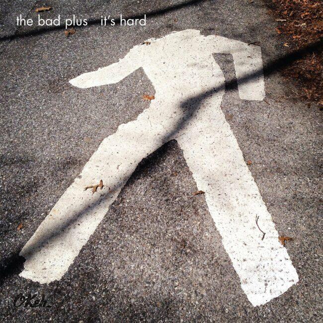 thebadplus_itshard